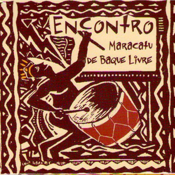 Econtro - Maracatu de Baque Livre Encontro A807000